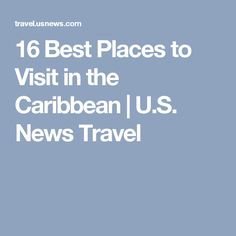 16 Best Places to Visit in the Caribbean | U.S. News Travel