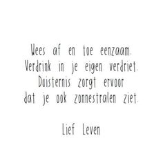 Qoutes, Life Quotes, Dutch Quotes, Live Laugh Love, Tell The Truth, Friends Forever, Poetry, Self, Inspirational Quotes