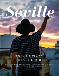 SEVILLA ///// Where to Stay, Eat, and Play in one of Europe's Best and most Historic Cities ///// The Complete Seville, Spain Travel Guide!  /////  Away Lands ///// #seville #sevilla #spain #travelguide #sevilletravelguide #spaintravelguide