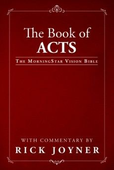 The Book of Acts, The MorningStar Vision Bible with Commentary