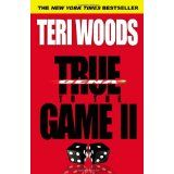True to the Game II (Paperback)By Teri Woods