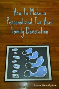 Personalized Tar Heel Family Footprints Decoration...Home is where we hang our heels! - Learn Like A Mom!
