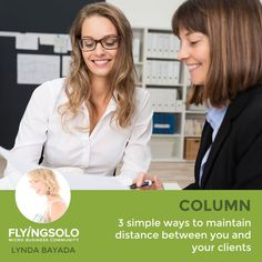 3 simple ways to maintain distance between you and your clients: As soloists, we're in the unique position of choosing exactly who we'd like to work with and who our clients will be. But what happens when the boundaries between professional and personal become blurred?