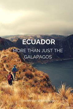 Ecuador, more than just the Galapagos Islands.