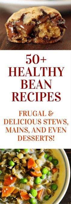 Healthy bean recipes | Desserts made with beans | Bean soups, mains & sides| Click to read more or pin to save for later!