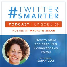 #68: How to Make and Keep Real Connections on Twitter, with Sarah Clay via @madalynsklar Marketing Training, Online Marketing, Social Media Marketing, Bob The Builder, Twitter Tips, The Turk, Master Class, Getting To Know, Instagram Story