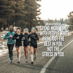 Spend more time with people who bring out the best in you. Not the stress in you. Running Quotes, Running Motivation, Fitness Motivation Quotes, Weight Loss Motivation, Running Memes, Track Quotes, Motivacional Quotes, Great Quotes, Life Quotes
