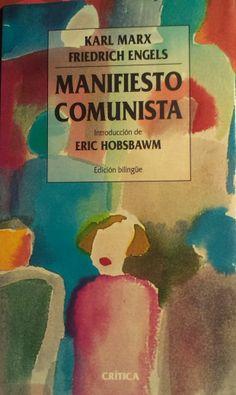 MARX, Karl; ENGELS, Friedrich. Manifiesto Comunista. Introducción de Eric Hobsbawm. Ed. bilingüe. Barcelona: Crítica, 1998. 152 p. ISBN 84-7423-881-1.