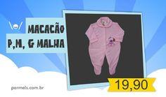 Macacão P,M e G de bebê em malha R$ 19,90  Av. Manoel Goulart, 604 - parmels.com.br