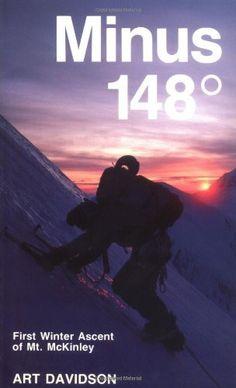 Minus 148 Degrees: The First Winter Ascent of Mount McKinley, http://www.amazon.com/dp/0898866871/ref=cm_sw_r_pi_awdm_msa7sb0QQ741J