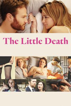 The Little Death. I saw this movie on Sunday, January 10th 2016 and completely loved it. It's a comedy about sex. The secrets of suburban couples are exposed in both hilarity and a little sadness.