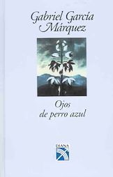 Eyes of a Blue Dog by Gabriel Garcia Marquez