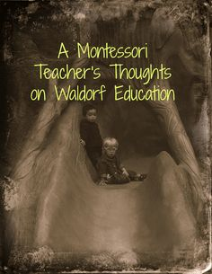 """A Montessori Teacher's Thoughts on Waldorf Education"" {Confessions of a Montesori Mom} #Montessori #Waldorf"