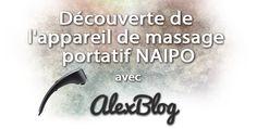 Découverte de l'appareil de massage portatif NAIPO