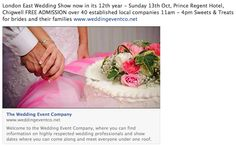London East Wedding Show now in its 12th year - Sunday 13th Oct, Prince Regent Hotel, Chigwell FREE ADMISSION over 40 established local companies 11am - 4pm Sweets & Treats for brides and their families. @WEDDINGEVENTCOM www.weddingeventco.net