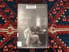 The Obituary Writer by Ann Hood - A lovely little novel about two women from different eras.