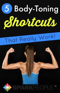 5 Shortcuts to Sculpt Your Body Fast   via @SparkPeople #fitness #workout #healthyliving
