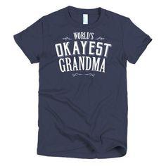Women's World's Okayest Grandma | Mother day gift Idea T-Shirt