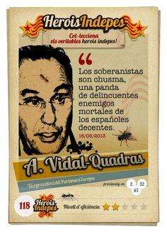 """#HeroisIndepes 118. Alejo Vidal-Quadras: """"Los soberanistas son chusma, una panda de delincuentes enemigos mortales de los españoles decentes."""""""