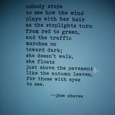 Jose Chaves Very lovely & profoundly poetic