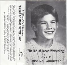 Ballad of Jacob Wetterling, went missing on October 20, 1989, and has never been found