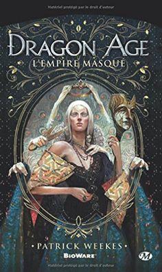 """""""Dragon Age, Tome : L'Empire masqué"""" de Patrick Weekes"""