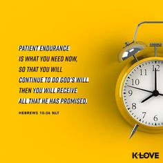 Verse of the Day: Patient endurance is what you need now, so that you will continue to do God's will. Then you will receive all that he has promised. Bible Verses About Love, Bible Verses Quotes, Encouragement Quotes, Bible Scriptures, Book Of Hebrews, Hebrews 10, K Love Radio, Go And Make Disciples, Strong Faith