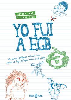 Yo fui a EGB 3 - Javier Ikaz y Jorge Díaz-