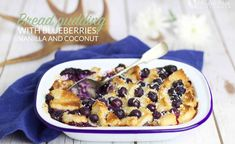 Gluten-Free Dairy-Free Blueberry Vanilla Bread Pudding with Coconut!   The Gluten Free Lifesaver