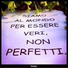 essere veri, non perfetti