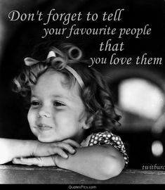 Tell your favorite people that you love them – Shirley Temple | Quotes Pics