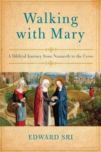 Walking with Mary and Dr. Edward Sri - interview at Integrated Catholic Life
