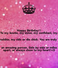 Birthday Quotes Happy To My Bestie Siste R Confidant Soldier Ride Or Die Chi
