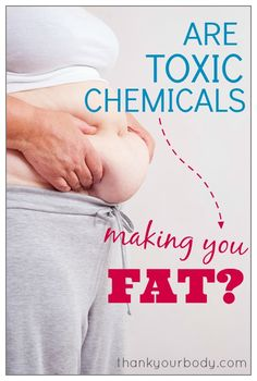 Toxic chemicals and weight gain  There is increasingly more research that is showing just how environmental toxins can directly lead to we...