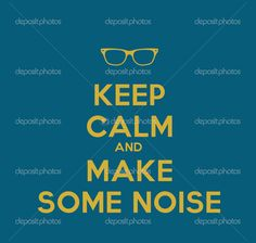 Keep calm and make some noise — Stock Photo #31046241