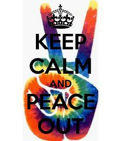 Peace out!!!!