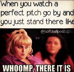 Lmao! Softball and pitch perfect :) i do too!! XD
