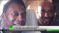 Condenan a 33 años de prisión a uno de los hijos de Pelé por lavado de d...