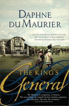 The King's General by Daphne Du Maurier