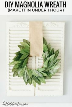 DIY Magnolia Wreath-Love Fixer Upper? Learn how to make a DIY Faux Magnolia Wreath with this easy to follow tutorial in less than 1 hour!