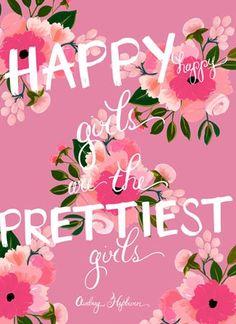 Happy girls are the prettiest girls.
