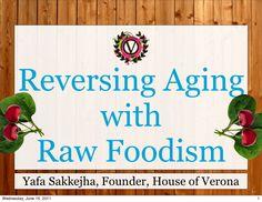reversing-aging-with-raw-food by Yafa Sakkejha via Slideshare