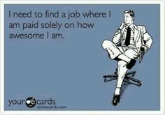 Maples Farless Clark I think we need a raise lol! Sarcasm Only, I Love To Laugh, Work Humor, Work Funnies, Office Humor, Find A Job, E Cards, Someecards, True Stories