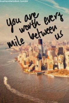 You are worth every mile between us love love quotes quotes quote love picture quotes love sayings love quotes and sayings Inspirational Quotes Pictures, Cute Quotes, Long Distance Relationship Quotes, Long Distance Love Quotes, Distance Relationships, Image Citation, I Love You Forever, For Facebook, Hopeless Romantic