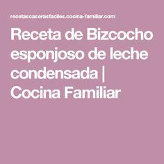 Receta de Bizcocho esponjoso de leche condensada   Cocina Familiar