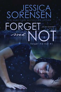 """""""Forget Me Not"""" by Jessica Sorensen"""