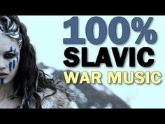 Best Slavic War Tribal Pagan Music | 45 MIN MIX | - YouTube https://www.youtube.com/watch?v=E_LwdYlPNCE