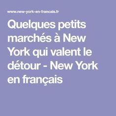 Quelques petits marchés à New York qui valent le détour - New York en français