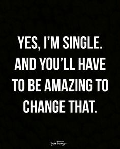 Being single is the toughest reality to accept in this society where everyone has a loved one or  significant one and they expect us to have a significant too but it might be opposite to their expe…