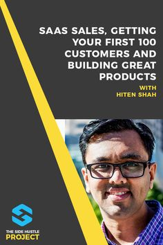 Hiten Shah Interview: SaaS Sales and Getting Your First 100 Customers Business Inspiration, Business Ideas, Home Based Business, Online Business, Make Money Online, How To Make Money, Sales Process, Competitor Analysis, Growing Your Business